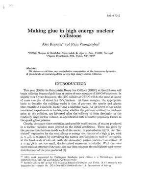 Primary view of object titled 'MAKING GLUE IN HIGH ENERGY NUCLEAR COLLISIONS'.