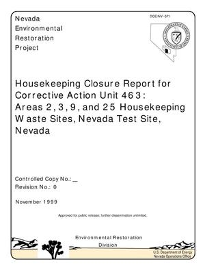 Primary view of object titled 'Housekeeping Closure Report for Corrective Action Unit 463: Areas 2, 3, 9, and 25 Housekeeping Waste Sites, Nevada Test Site, Nevada'.