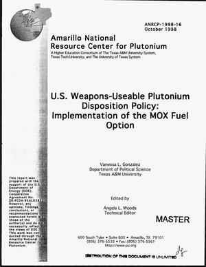 Primary view of object titled 'U.S. weapons-usable plutonium disposition policy: Implementation of the MOX fuel option'.