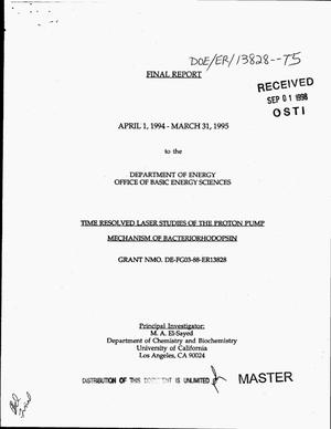 Primary view of Time resolved laser studies of the proton pump mechanism of bacteriorhodopsin. Final report, April 1, 1994--March 31, 1995