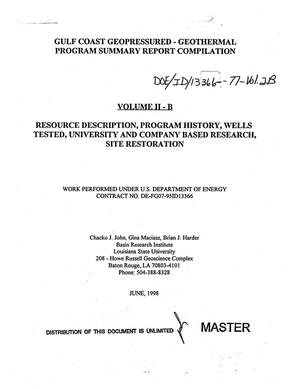 Primary view of object titled 'Gulf Coast geopressured-geothermal program summary report compilation. Volume 2-B: Resource description, program history, wells tested, university and company based research, site restoration'.
