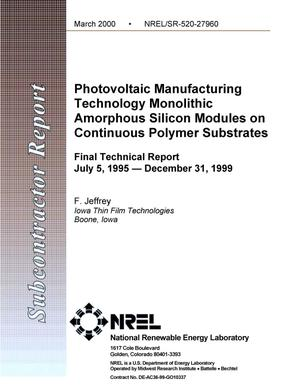 Primary view of object titled 'Photovoltaic manufacturing technology monolithic amorphous silicon modules on continuous polymer substrates: Final technical report, July 5, 1995--December 31, 1999'.
