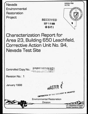 Primary view of object titled 'Characterization report for Area 23, Building 650 Leachfield, Corrective Action Unit Number 94, Nevada Test Site. Revision 1'.