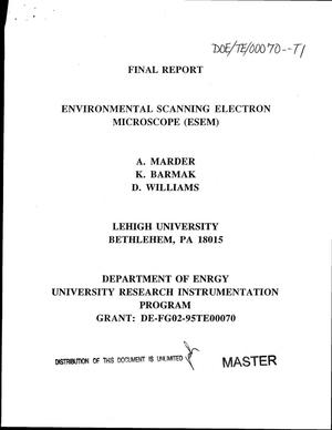 Primary view of object titled 'Environmental scanning electron microscope (ESEM). Final report'.