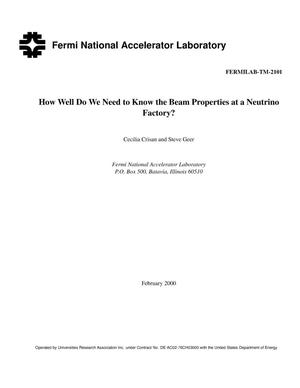 Primary view of object titled 'How well do we need to know the beam properties at a neutrino factory?'.