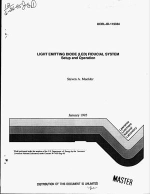 Primary view of object titled 'Light Emitting Diode (LED) fiducial system: Setup and operation'.