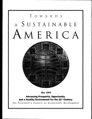 Primary view of object titled 'Towards a sustainable America: advancing prosperity, opportunity, and a healthy environment for the 21st century'.