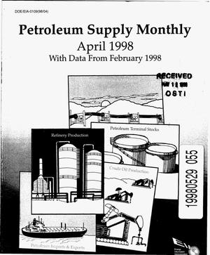 Primary view of object titled 'Petroleum supply monthly, April 1998, with data for February 1998'.