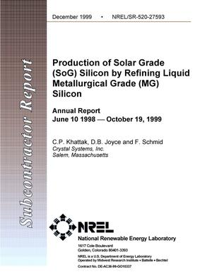 Primary view of object titled 'Production of solar grade (SoG) silicon by refining liquid metallurgical grade (MG) silicon: Annual Report: June 10 1998--October 19, 1999'.