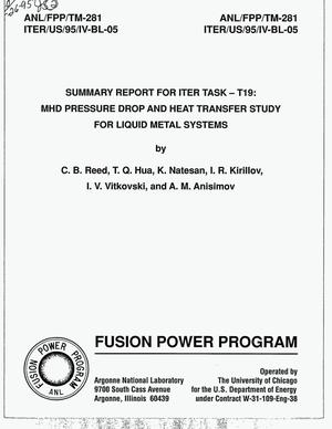 Primary view of object titled 'Summary report for ITER Task-T19: MHD pressure drop and heat transfer study for liquid metal systems'.