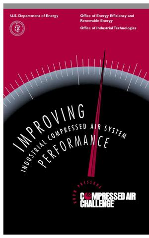 Primary view of object titled 'Improving industrial compressed air system performance: Office of Industrial Technologies brochure'.