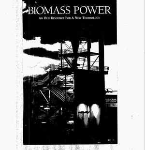 Primary view of object titled 'Biomass power: An old resource for a new technology'.