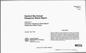 Primary view of object titled 'Hanford Site annual dangerous waste report: Volume 2, Generator dangerous waste report, radioactive mixed waste'.