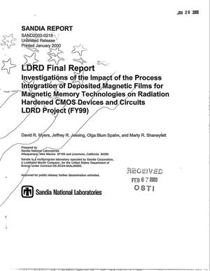 Primary view of object titled 'LDRD Final Report - Investigations of the impact of the process integration of deposited magnetic films for magnetic memory technologies on radiation-hardened CMOS devices and circuits - LDRD Project (FY99)'.