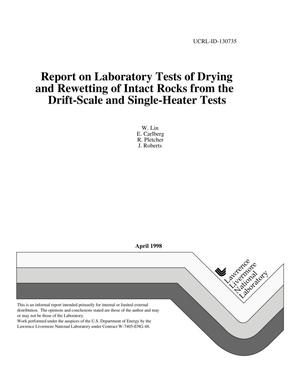 Primary view of object titled 'Report on laboratory tests of drying and rewetting of intact rocks from the drift-scale and single-heater tests'.