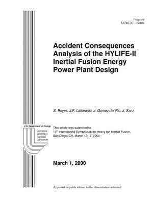 Primary view of object titled 'Accident consequences analysis of the HYLIFE-II inertial fusion energy power plant design'.