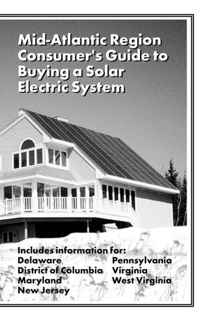 Primary view of object titled 'Mid-Atlantic region consumer's guide to buying a solar electric system'.