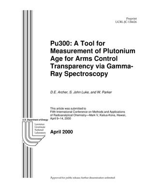 Primary view of object titled 'Pu300: A Tool for Measurement of Plutonium Age for Arms Control Transparency via Gamma-Ray Spectroscopy'.