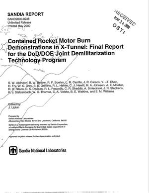 Primary view of object titled 'Contained rocket motor burn demonstrations in X-tunnel: Final report for the DoD/DOE Joint Demilitarization Technology Program'.