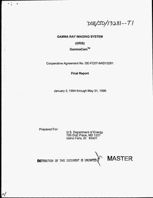 Primary view of object titled 'Gamma Ray Imaging System (GRIS) GammaCam{trademark}. Final report, January 3, 1994--May 31, 1996'.