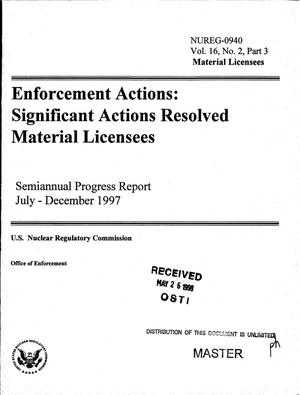 Primary view of object titled 'Enforcement actions: Significant actions resolved, material licensees. Semiannual progress report, July--December 1997; Volume 16, Number 2, Part 3'.