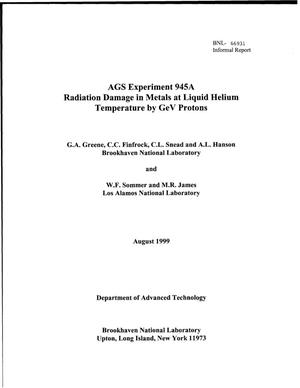Primary view of object titled 'AGS EXPERIMENT 945A RADIATION DAMAGE IN METALS AT LIQUID HELIUM TEMPERATURE BY GEV PROTONS.'.