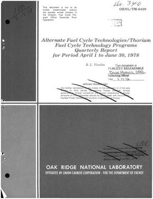 Primary view of object titled 'Alternate Fuel Cycle Technologies/Thorium Fuel Cycle Technology Programs. Quarterly report for period 1 April--30 June 1978'.