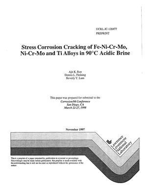 Primary view of object titled 'Stress corrosion cracking of Fe-Ni-Cr-Mo, Ni-Cr-Mo and Ti alloys in 90{degrees}C acidic brince'.