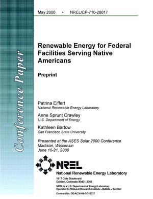 Primary view of object titled 'Renewable energy for federal facilities serving native Americans: preprint'.