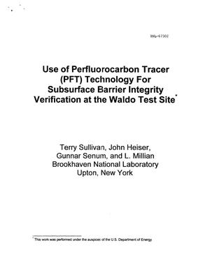 Primary view of object titled 'USE OF PERFLUOROCARBON TRACER (PFT) TECHNOLOGY FOR SUBSURFACE BARRIER INTEGRITY VERIFICATION AT THE WALDO TEST SITE'.