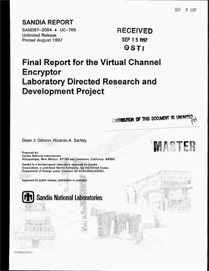 Primary view of object titled 'Final report for the virtual channel encryptor laboratory directed research and development project'.