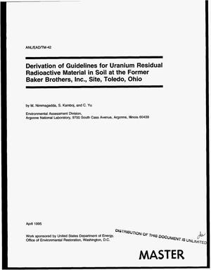 Primary view of object titled 'Derivation of guidelines for uranium residual radioactive material in soil at the former Baker Brothers, Inc., Site, Toledo, Ohio'.