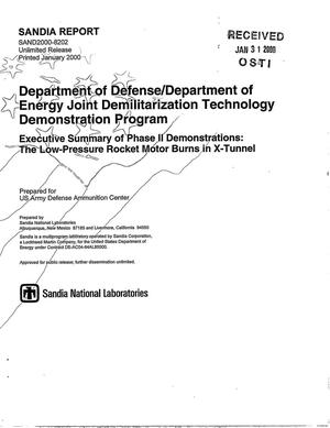 Primary view of object titled 'Department of Defense/Department of Energy joint demilitarization technology demonstration program executive summary of Phase II demonstrations: The low-pressure rocket motor burns in X-Tunnel'.