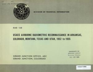 Primary view of object titled 'USAEC Airborne Radiometric Reconnaissance in Arkansas, Colorado, Montana, Texas and Utah, 1952 to 1955'.