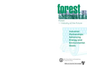 Primary view of object titled 'Forest--Industry of the Future; Industrial Partnerships: Advancing Energy and Environmental Goals'.