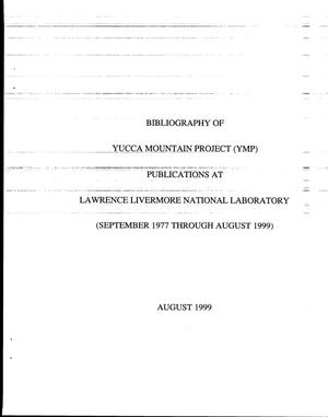 Primary view of object titled 'Bibliography of Yucca Mountain Project (YMP) publications at Lawrence Livermore National Laboratory, September 1977 through August 1999'.