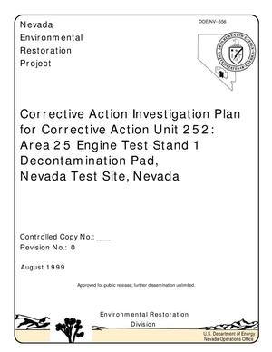 Primary view of object titled 'Corrective Action Investigation Plan for Corrective Action Unit 252: Area 25 Engine Test Stand 1 Decontamination Pad, Nevada Test Site, Nevada'.