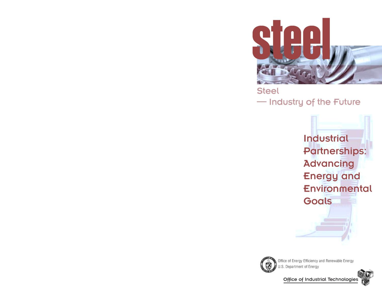 Steel--Industry of the Future; Industrial Partnerships: Advancing Energy and Environmental Goals                                                                                                      [Sequence #]: 1 of 6