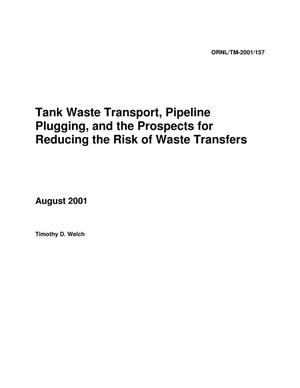 Primary view of object titled 'Tank Waste Transport, Pipeline Plugging, and the Prospects for Reducing the Risk of Waste Transfers'.