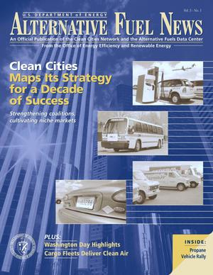 Primary view of object titled 'Alternative Fuel News: Official Publication of the U.S. Department of Energy's Clean Cities Network and the Alternative Fuels Data Center; Vol. 5, No. 1'.