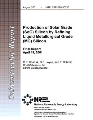 Primary view of object titled 'Production of Solar Grade (SoG) Silicon by Refining Liquid Metallurgical Grade (MG) Silicon: Final Report, 19 April 2001'.