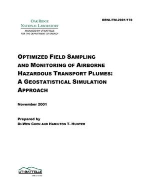 Primary view of object titled 'Optimized Field Sampling and Monitoring of Airborne Hazardous Transport Plumes; A Geostatistical Simulation Approach'.