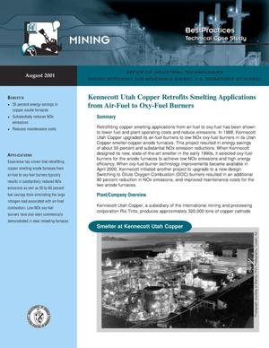 Primary view of object titled 'Kennecott Utah Copper Retrofits Smelting Applications from Air-Fuel to Oxy-Fuel Burners: Office of Industrial Technologies (OIT) Best Practices Mining Technical Case Study'.