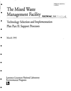 Primary view of object titled 'The Mixed Waste Management Facility: Technology selection and implementation plan, Part 2, Support processes'.