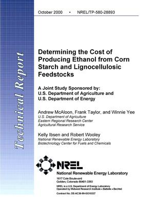 Primary view of object titled 'Determining the Cost of Producing Ethanol from Corn Starch and Lignocellulosic Feedstocks'.