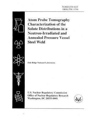 Primary view of object titled 'Atom Probe Tomography Characterization of the Solute Distributions in a Neutron-Irradiated and Annealed Pressure Vessel Steel Weld'.