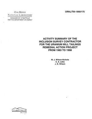 Primary view of object titled 'Activity Summary of the Inclusion Survey Contractor for the Uranium Mill Tailings Remedial Action Project from 1983 to 1998'.
