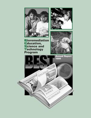 Primary view of object titled 'Bioremediation Education Science and Technology (BEST) Program Annual Report 1999'.