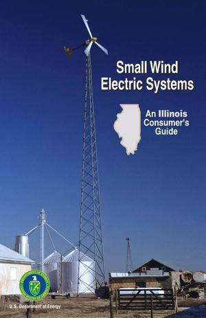 Primary view of object titled 'Small Wind Electric Systems: An Illinois Consumer's Guide'.