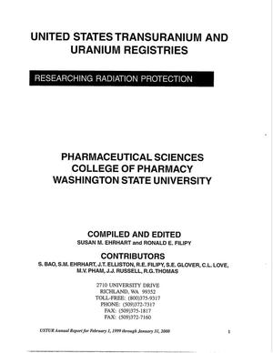 Primary view of object titled 'United States Transuranium and Uranium Registries: Researching radiation protection. USTUR annual report for February 1, 1999 through January 31, 2000'.